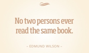 Quote-Edmund-Wilson-No-two-persons-ever-read-the-same-book
