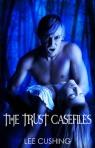 Trust Casefiles